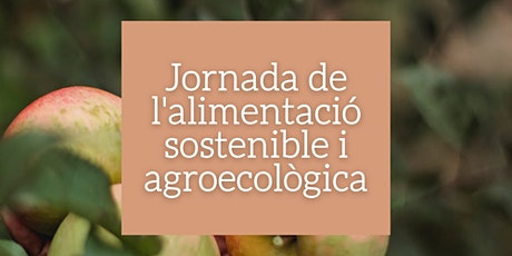 Jornada de l'alimentació sostenible i agroecològica entradas