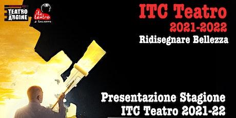 Presentazione Stagione 2021-2022 ITC Teatro di San Lazzaro biglietti