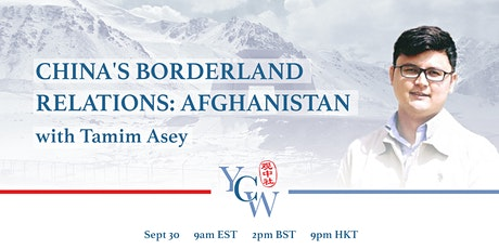 China's Borderland Relations: Afghanistan with Tamim Asey tickets