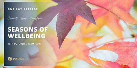 Pause Seasons of Wellbeing ~ One Day Autumn Retreat tickets