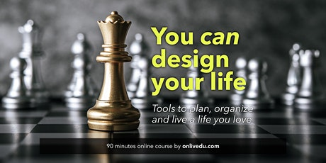 You can design your life - online class tickets