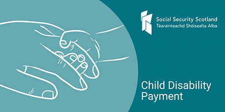 Child Disability Payment - Special Rules for Terminal Illness Event tickets