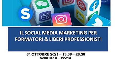 IL SOCIAL MEDIA MARKETING PER FORMATORI & LIBERI PROFESSIONISTI biglietti