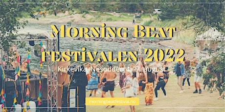Morning Beat Festival 2022 Tickets