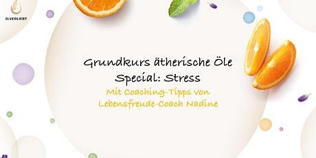 ONLINE Grundkurs Ätherische Öle mit Special Stress Tickets