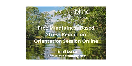 Free Mindfulness Based Stress Reduction (MBSR)  Orientation Evening tickets
