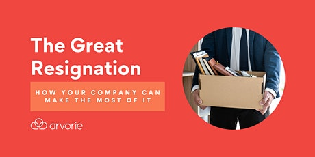 How Your Company Can Make the Most of the Great Resignation tickets
