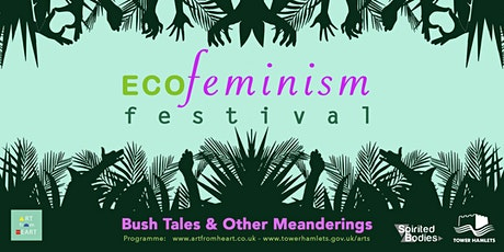 ECOFeminism Festival: Bush Tales and Other Meanderings Performance tickets