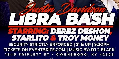 Libra Bash Starring Derez Deshon, Troy Money,  Starlito tickets