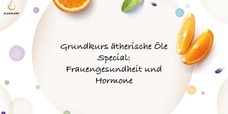 Grundkurs Ätherische Öle mit Special Frauengesundheit und Hormone tickets