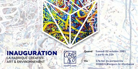 INAUGURATION : La fabrique créative Art & Environnement de cssJPG billets