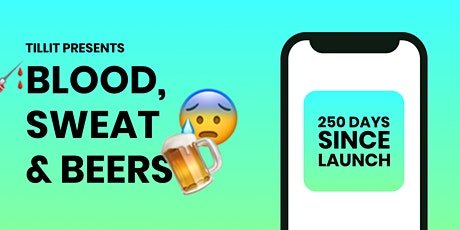 Tillit Presents: Blood, sweat and beers - 250 days since launch tickets