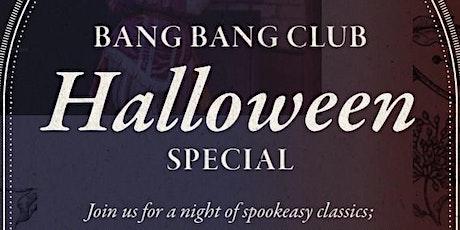 Bang bang Club Presents 'Halloween Special' tickets
