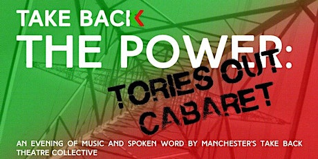 Take Back The Power: Tories Out Cabaret tickets