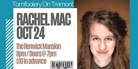 Tomfoolery On Tremont // RACHEL MAC tickets