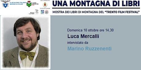 Luca Mercalli intervistato da Marino Ruzzenenti biglietti