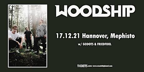 Woodship, Godots & Friedfool Tickets