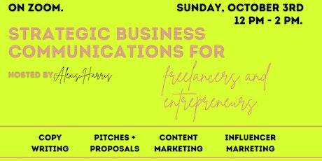 Strategic Business Communications for Freelancers + Entrepreneurs. tickets