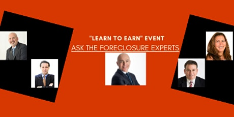 """""""Learn to Earn"""" Event- Ask the Foreclosure Experts! tickets"""