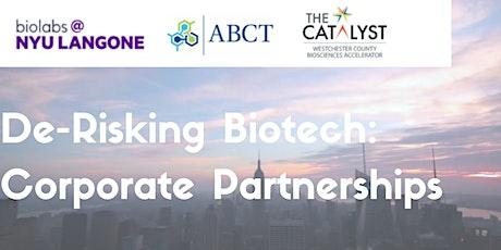 De-risking Biotech: Corporate Partnerships - October 5 5:00PM-6:00PM tickets