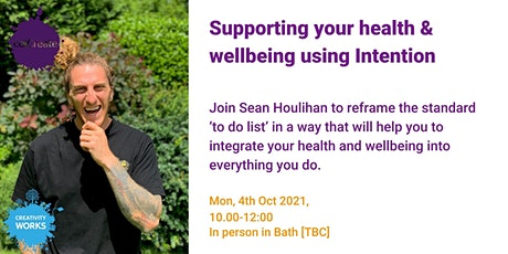 Supporting your health & wellbeing using Intention tickets