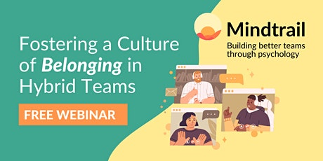 Fostering a Culture of Belonging in Hybrid Teams tickets