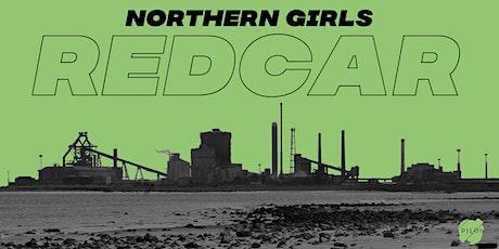 Northern Girls - Redcar tickets