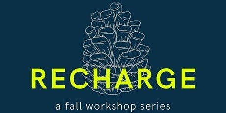 Recharge: A Fall Workshop Series, Parts I & II tickets