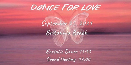 Dance for Love - Ecstatic Dance and Sound Healing tickets