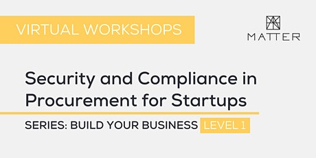 MATTER Workshop: Security and Compliance in Procurement for Startups tickets