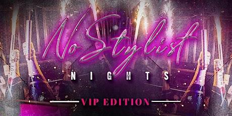 NO STYLIST NIGHTS tickets
