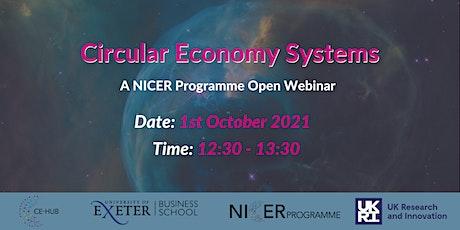 Circular Economy Systems - NICER Programme Webinar tickets