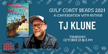 Gulf Coast Reads 2021: Live with Author TJ Klune! tickets