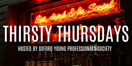 Oxford Young Professional Society - Return of Thirsty Thursday tickets