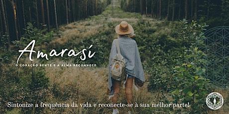 Imersão Amarasì - O Coração sente e a alma reconhece ingressos