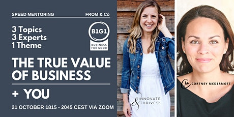 THE TRUE VALUE OF BUSINESS - A Speed Mentoring Event tickets