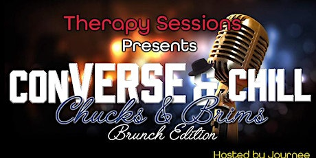Therapy Sessions Presents: conVERSE & Chill...Chucks & Brims Brunch Edition tickets