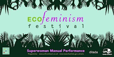 ECOFeminism Festival  Closure: Superwoman Manual Performance tickets