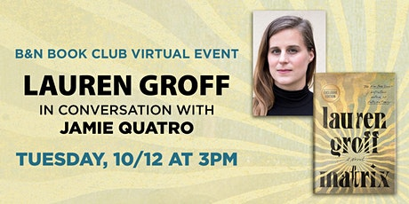 B&N Book Club Virtual Event: Lauren Groff discusses MATRIX tickets