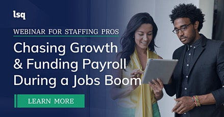 Chasing Growth & Funding Payroll During A Jobs Boom tickets