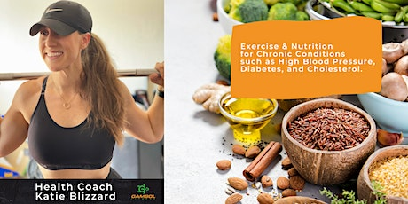 Exercise and Nutrition for Chronic Conditions  with Katie Blizzard tickets