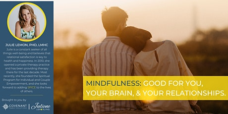 Mindfulness: Good for You, Your Brain, and Your Relationships tickets