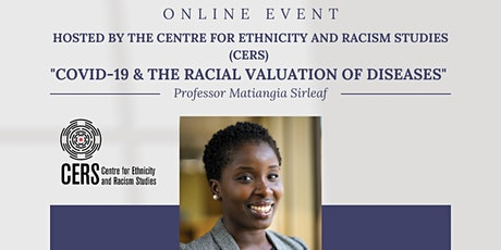 'Covid-19 & the Racial Valuation of Diseases' Event organised by CERS tickets