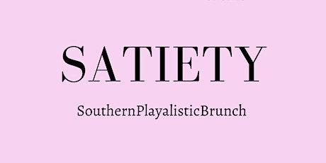 SATIETY: SouthernPlayalisticBrunch tickets