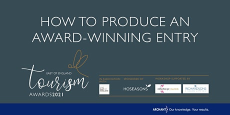 East of England Tourism Awards 2021 - How to produce an award-winning entry tickets