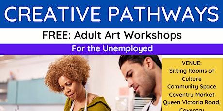 Creative Pathways- Adult Art Workshops tickets