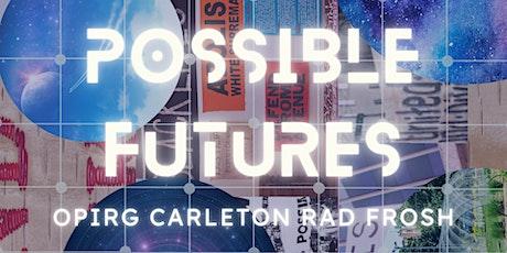 Possible Futures: OPIRG Carleton Rad Frosh tickets