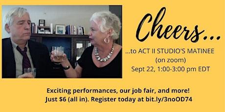 ACT II STUDIO: Online September Matinee (via Zoom) tickets