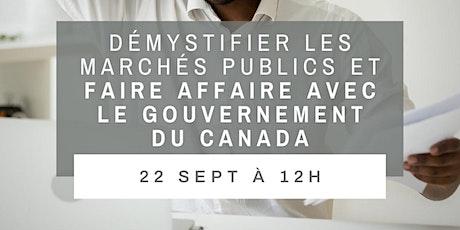 Démystifier les marchés publics et faire affaire avec le Gouvernment Canada tickets