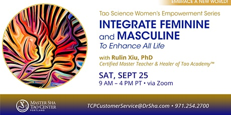 INTEGRATE THE FEMININE AND MASCULINE TO ENHANCE ALL LIFE tickets